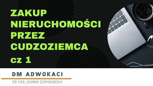 Zakup nieruchomości w Polsce przez cudzoziemca - część 1