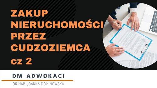 Zakup nieruchomości w Polsce przez cudzoziemca - część 2